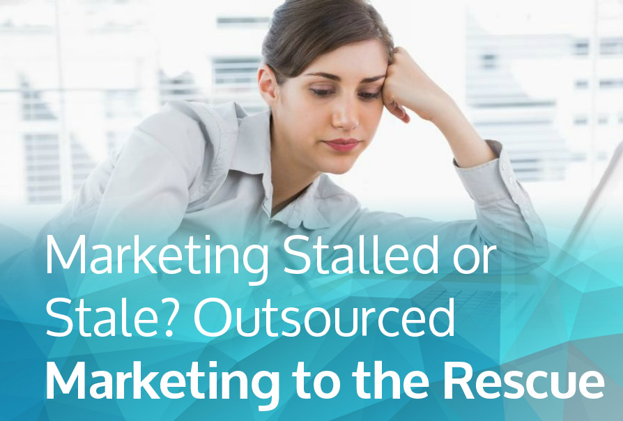 marketing-stalled-or-stale-outsourced-marketing-to-the-rescue